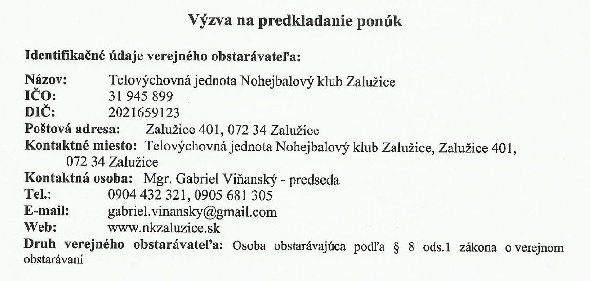 Výzva na predkladanie ponúk 31.7.2018 - www.nkzaluzice.sk 70cbef7c78c